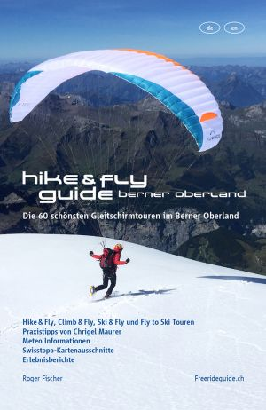 Hike and Fly Guide Berner Oberland