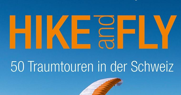 Hike and Fly - 50 Traumtouren in der Schweiz